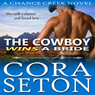 The Cowboy Wins a Bride: The Cowboys of Chance Creek, Book 2 (Unabridged) Audiobook, by Cora Seton
