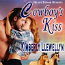 Cowboys Kiss: Heartthrob Heroes, Book 2 (Unabridged) Audiobook, by Kimberly Llewellyn