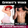 Cowboys Womb: A Breeding Sex Story (Unabridged) Audiobook, by Arthur Mitchell