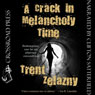 A Crack in Melancholy Time (Unabridged) Audiobook, by Trent Zelazny