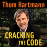 Cracking the Code (Unabridged), by Thom Hartmann