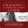 Cracking the Communication Code (Unabridged), by Emerson Eggerichs