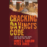 Cracking Da Vincis Code: Youve Read the Book, Now Hear the Truth (Unabridged) Audiobook, by James L. Garlow
