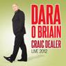 Craic Dealer: Live 2012 Audiobook, by Dara O Briain
