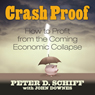 Crash Proof: How to Profit From the Coming Economic Collapse (Unabridged), by Peter D. Schiff