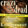 Crazy Little Thing Called Dead: The Bree MacGowan Series, Book 3 (Unabridged) Audiobook, by Kate George