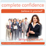 Create Complete Confidence (Self-Hypnosis & Meditation): Believe in Yourself Audiobook, by Amy Applebaum Hypnosis