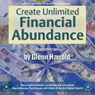 Create Unlimited Financial Abundance for Yourself Audiobook, by Glenn Harrold