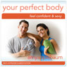 Create Your Perfect Body (Self-Hypnosis & Meditation): Feel Confident & Sexy Audiobook, by Amy Applebaum Hypnosis