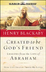 Created to be Gods Friend: Lessons from the Life of Abraham (Unabridged) Audiobook, by Dr. Henry Blackaby