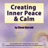 Creating Inner Peace & Calm Audiobook, by Glenn Harrold