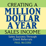 Creating a Million-Dollar-a-Year Sales Income (Unabridged), by Paul M. McCord