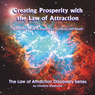 Creating Prosperity with the Law of Attraction: A Guide to Attracting Abundance and Wealth (Unabridged) Audiobook, by Christine Sherborne