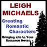 Creating Romantic Characters (Unabridged), by Leigh Michaels