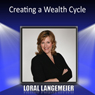 Creating a Wealth Cycle Audiobook, by Loral Langemeier