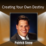 Creating Your Own Destiny Audiobook, by Patrick Snow