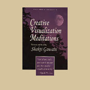 Creative Visualization Meditations, by Shakti Gawain