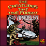 The Creatures That Time Forgot (Unabridged), by Ray Bradbury