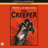 The Creeper (Unabridged), by Pete Johnson