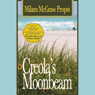 Creolas Moonbeam (Unabridged) Audiobook, by Milam Propst