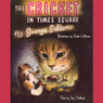 The Cricket in Times Square (Unabridged), by George Selden