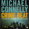 Crime Beat: A Decade of Covering Cops and Killers Audiobook, by Michael Connelly