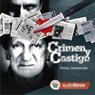 Crimen y Castigo (Crime and Punishment) Audiobook, by Fiodor Dostoievski