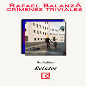Crimenes Triviales (Unabridged) Audiobook, by Rafael Balanza