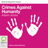 Crimes Against Humanity: Bolinda Beginner Guides (Unabridged), by Adam Jones