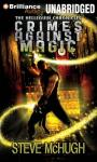 Crimes Against Magic Audiobook, by Steve McHugh