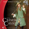 The Crimson Cavalier (Unabridged) Audiobook, by Mary Andrea Clarke