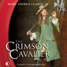 The Crimson Cavalier (Unabridged), by Mary Andrea Clarke