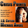 Crisis Points (Unabridged) Audiobook, by Michael Angel
