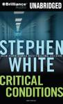Critical Conditions: A Dr. Alan Gregory Mystery #6 (Unabridged) Audiobook, by Stephen White