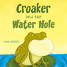 Croaker and the Water Hole (Unabridged) Audiobook, by Hank Niceley