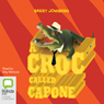 A Croc Called Capone (Unabridged) Audiobook, by Barry Jonsberg