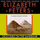 Crocodile on the Sandbank: The Amelia Peabody Series, Book 1 (Unabridged), by Elizabeth Peters