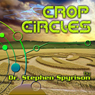 Crop Circles by Dr. Stephen Spyrison Audiobook, by Dr. Stephen Spyrison