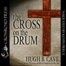 The Cross on the Drum (Unabridged) Audiobook, by Hugh B. Cave