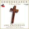 Crossbearer: A Memoir of Faith (Unabridged) Audiobook, by Joe Eszterhas