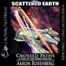 Crossed Paths: A Tale of the Dread Remora (Scattered Earth) (Unabridged) Audiobook, by Aaron Rosenberg