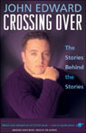 Crossing Over: The Stories Behind the Stories, by John Edward