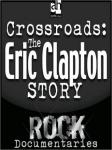 Crossroads: The Eric Clapton Story (Unabridged) Audiobook, by Geoffrey Giuliano