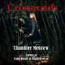Crossroads (Unabridged), by Chandler McGrew