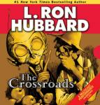 The Crossroads (Unabridged) Audiobook, by L. Ron Hubbard
