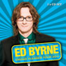 Crowd Pleaser (Unabridged), by Ed Byrne