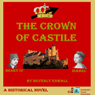 The Crown of Castile: How Isabel Happened to Become Queen (Unabridged), by Beverly Enwall