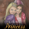A Crown for a Princess (Unabridged) Audiobook, by Alice Conklin
