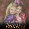 A Crown for a Princess (Unabridged), by Alice Conklin
