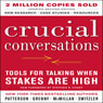 Crucial Conversations: Tools for Talking When Stakes Are High, Second Edition (Unabridged) Audiobook, by Kerry Patterson